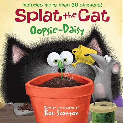 Splat the Cat: Oopsie-Daisy: J. E. Bright, Rob Scotton