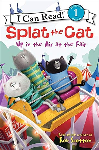 9780062115959: Splat the Cat: Up in the Air at the Fair (I Can Read Level 1)