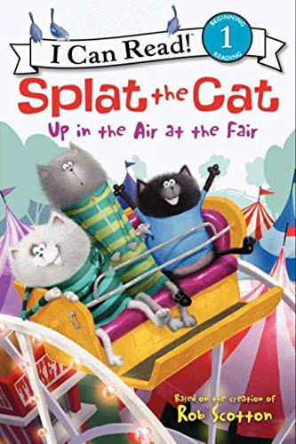 9780062115966: Splat the Cat: Up in the Air at the Fair (I Can Read Level 1)