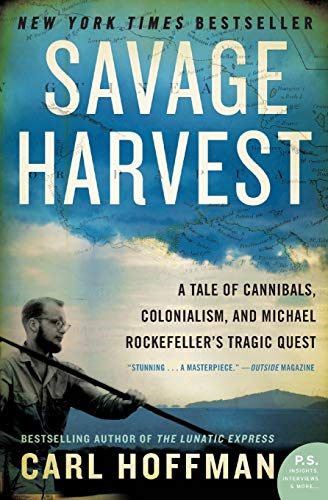 9780062116161: Savage Harvest: A Tale of Cannibals, Colonialism, and Michael Rockefeller's Tragic Quest