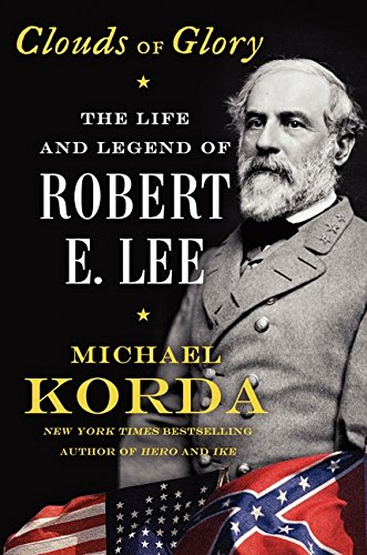 9780062116291: Clouds of Glory: The Life and Legend of Robert E. Lee