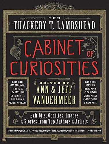 9780062116833: The Thackery T. Lambshead Cabinet of Curiosities: Exhibits, Oddities, Images, and Stories from Top Authors and Artists