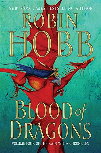 9780062116857: Blood of Dragons (Rain Wilds Chronicles, Book 4)