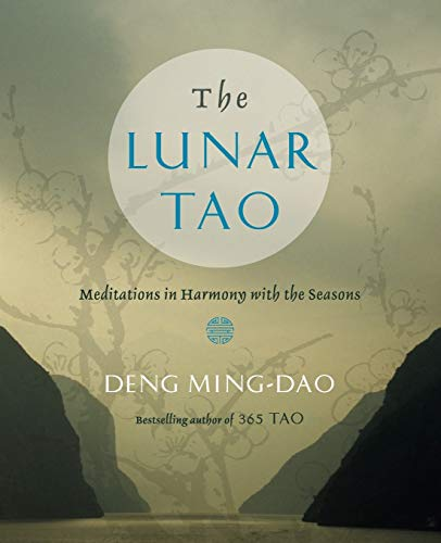 9780062116888: The Lunar Tao: Meditations in Harmony with the Seasons