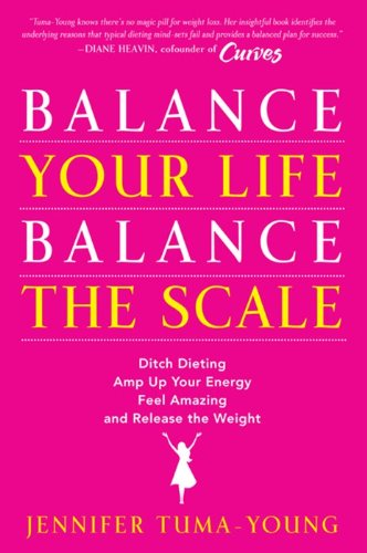 9780062117021: Balance Your Life, Balance the Scale: Ditch Dieting, Amp Up Your Energy, Feel Amazing, and Release the Weight
