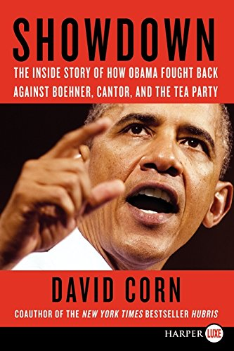 9780062117113: Showdown LP: The Inside Story of How Obama Fought Back Against Boehner, Cantor, and the Tea Party