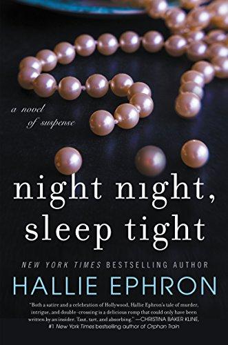 Night Night, Sleep Tight: A Novel of Suspense: Ephron, Hallie