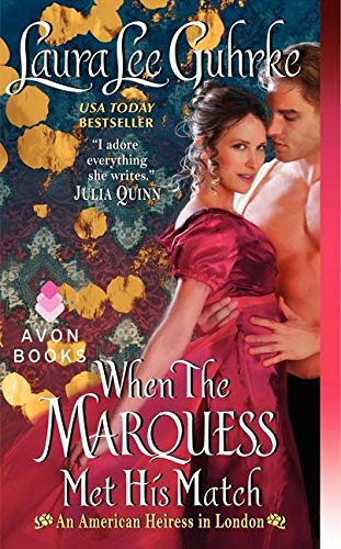 9780062118172: When the Marquess Met His Match: An American Heiress in London