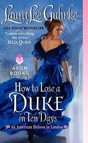 9780062118196: How to Lose a Duke in Ten Days: An American Heiress in London