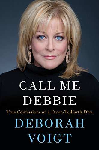 9780062118271: Call Me Debbie: True Confessions of a Down-to-Earth Diva