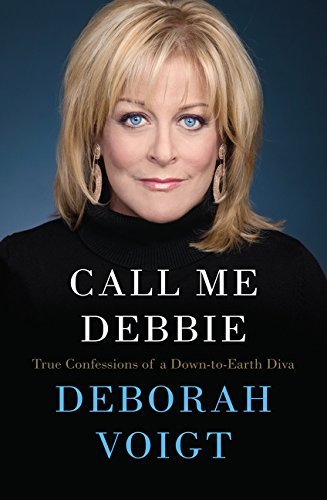 9780062118288: Call Me Debbie: True Confessions of a Down-to-earth Diva