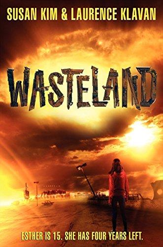 Wasteland (Wasteland - Trilogy): Kim, Susan; Klavan, Laurence