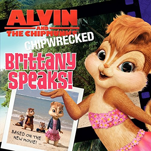 9780062119070: Alvin and the Chipmunks: Chipwrecked - Brittany Speaks!