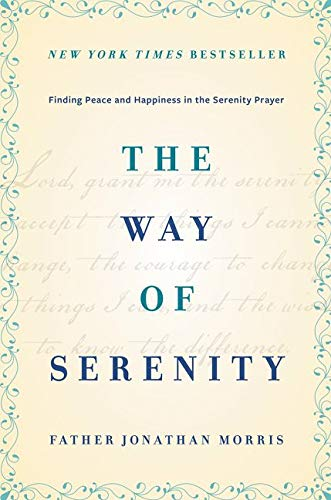 9780062119131: The Way of Serenity: Finding Peace and Happiness in the Serenity Prayer