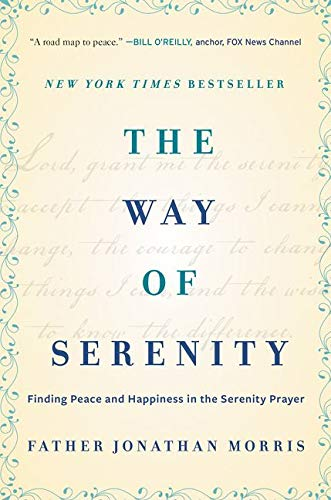 9780062119148: The Way of Serenity: Finding Peace and Happiness in the Serenity Prayer