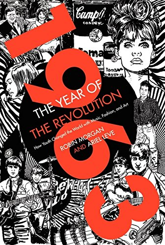 9780062120441: 1963: The Year of the Revolution: How Youth Changed the World with Music, Art, and Fashion