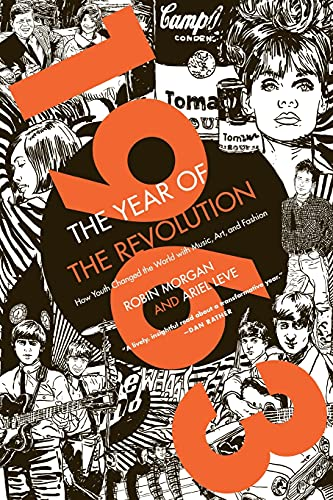 9780062120458: 1963: The Year of the Revolution: How Youth Changed the World with Music, Art, and Fashion