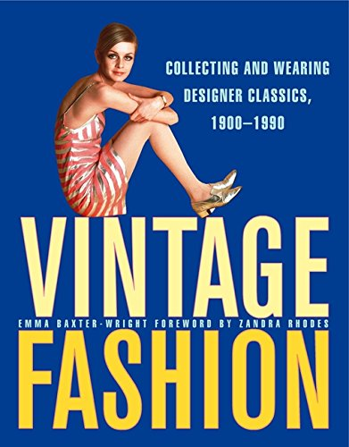 9780062120861: Vintage Fashion: Collecting and Wearing Designer Classics
