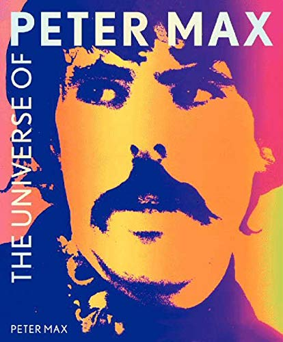 9780062121394: The Universe of Peter Max