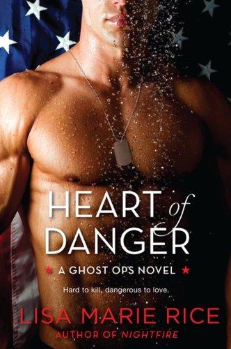 Heart of Danger: A Ghost Ops Novel (Ghost Ops Novels): Rice, Lisa Marie