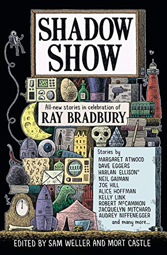 Shadow Show: All-New Stories in Celebration of Ray Bradbury (0062122681) by Sam Weller; Mort Castle