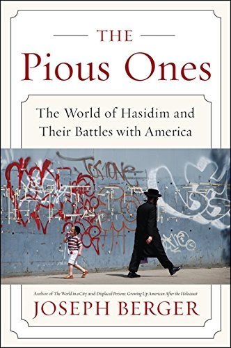9780062123343: The Pious Ones: The World of Hasidim and Their Battles with America