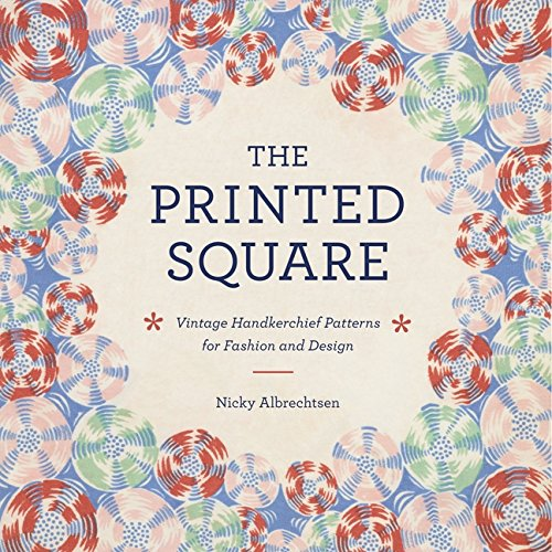 9780062123381: The Printed Square: Vintage Handkerchief Patterns for Fashion and Design