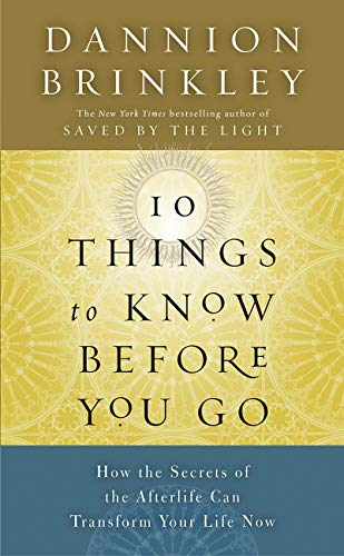 9780062123886: Ten Things to Know Before You Go: How the Secrets of the Afterlife Can Transform Your Life Now