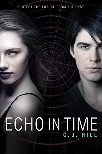 Echo in Time (Erasing Time): Hill, C. J.