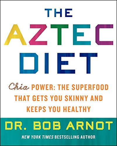 9780062124050: The Aztec Diet: Chia Power: The Superfood that Gets You Skinny and Keeps You Healthy
