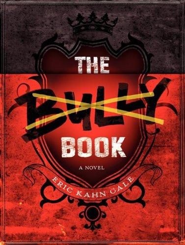 9780062125118: The Bully Book: A Novel