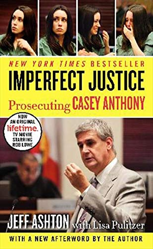 9780062125354: Imperfect Justice: Prosecuting Casey Anthony