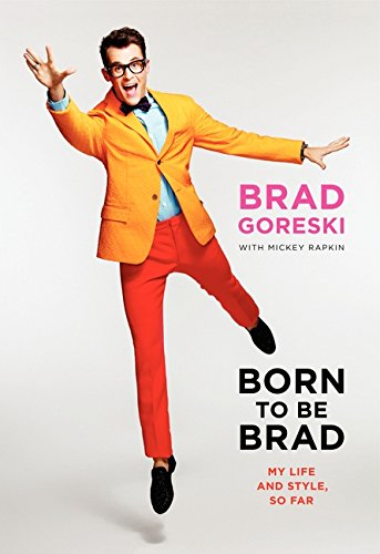 9780062125378: Born to Be Brad: My Life and Style, So Far