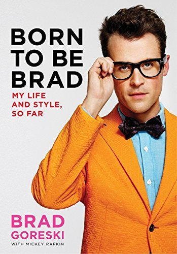 9780062125385: Born to Be Brad: My Life and Style, So Far