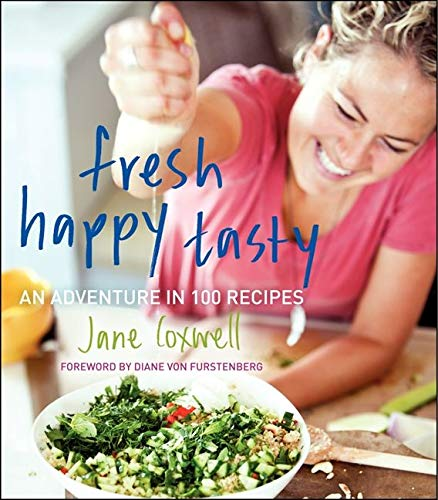 9780062125408: Fresh Happy Tasty: An Adventure in 100 Recipes