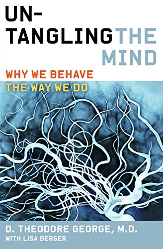 9780062127778: Untangling the Mind: Why We Behave the Way We Do