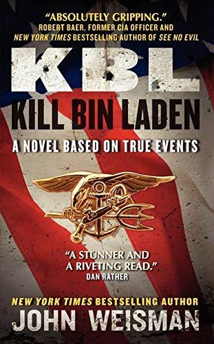 KBL: Kill Bin Laden: A Novel Based on True Events: Weisman, John