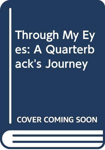 9780062127938: Through My Eyes: A Quarterback's Journey