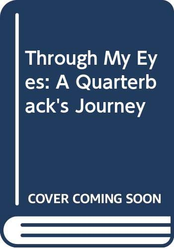 9780062127938: Through My Eyes: A Quarterback's Journey
