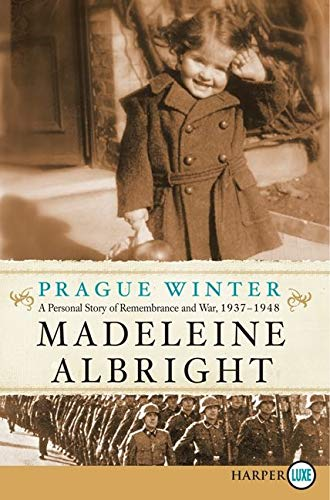 Prague Winter LP: A Personal Story of Remembrance and War, 1937-1948 (0062128426) by Albright, Madeleine