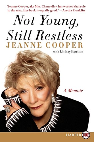 9780062128539: Not Young, Still Restless: A Memoir