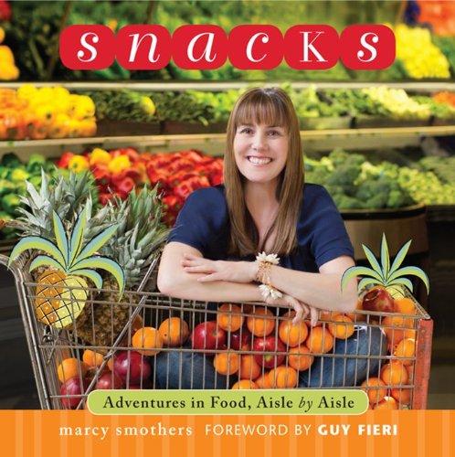9780062130747: Snacks: Adventures in Food, Aisle by Aisle
