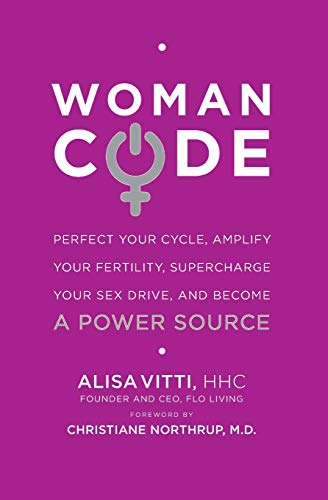 9780062130792: Womancode: Perfect Your Cycle, Amplify Your Fertility, Supercharge Your Sex Drive, and Become a Power Source