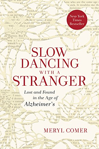9780062130822: Slow Dancing with a Stranger: Lost and Found in the Age of Alzheimer's
