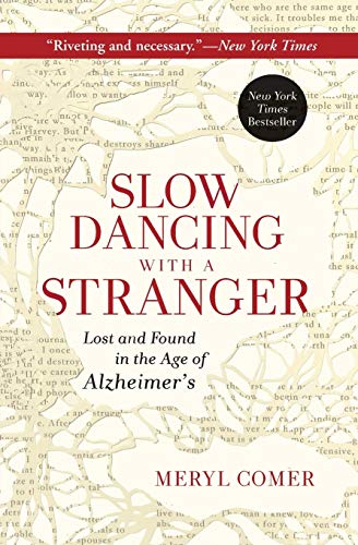 9780062130853: Slow Dancing with a Stranger: Lost and Found in the Age of Alzheimer's