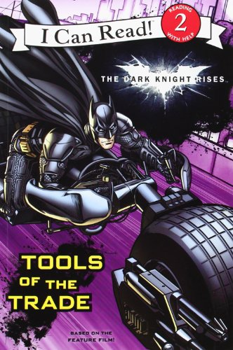 9780062132239: The Dark Knight Rises: Tools of the Trade (I Can Read Book 2)