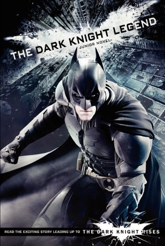 9780062132277: The Dark Knight Legend: Junior Novel (Dark Knight Rises)