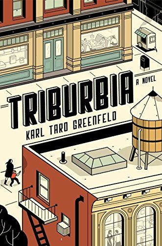 Triburbia (Signed First Edition): Karl Taro Greenfeld