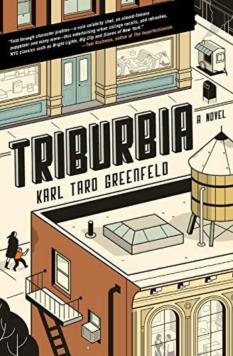 Triburbia: A Novel: Greenfeld, Karl Taro