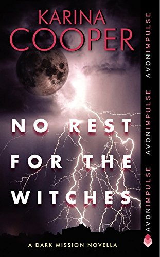 No Rest for the Witches (Dark Mission Novellas): Cooper, Karina